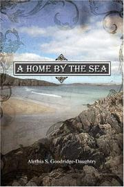 Cover of: A Home by the Sea | Alethia S. Goodridge-Daughtry