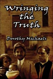 Cover of: Wringing the Truth | Dorothy Michaels