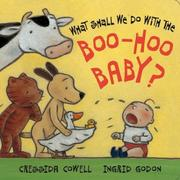 What Shall We Do With The Boo-hoo Baby? by Cressida Cowell, Ingrid Gordon
