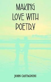Cover of: MAKING LOVE WITH POETRY | John Castagnini