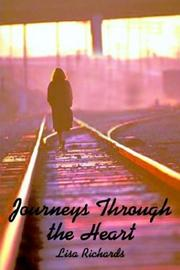 Cover of: Journeys Through the Heart | Lisa Richards