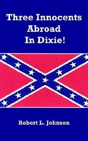 Cover of: Three Innocents Abroad In Dixie! | Robert L. Johnson