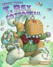 Cover of: Here Comes T. Rex Cottontail