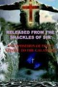 Cover of: RELEASED FROM THE SHACKLES OF SIN | MICHAEL D. CHAPMAN