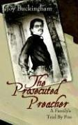 Cover of: The Prosecuted Preacher | Joy Buckingham