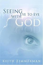 Seeing Eye to Eye With God by Keith Zimmerman