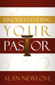 Cover of: Understanding Your Pastor | Alan Newlove