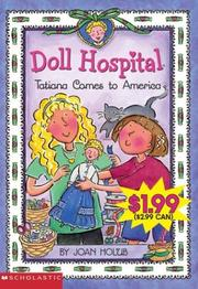 Cover of: Tatiana Comes to America: An Ellis Island Story (Doll Hospital)