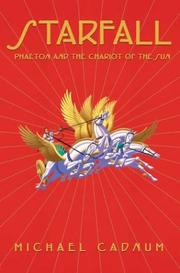 Cover of: Starfall: Phaeton and the chariot of the sun