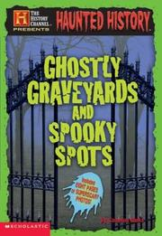 Cover of: Ghostly graveyards and spooky spots
