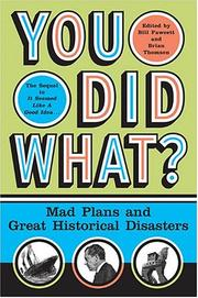 Cover of: You Did What?: Mad Plans and Great Historical Disasters