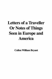 Cover of: Letters Of A Traveller Or Notes Of Things Seen In Europe And America