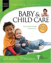 Cover of: Baby & Child Care: From Pre-Birth through the Teen Years (Focus on the Family Complete Guides)
