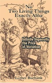 Cover of: No Two Living Things Exactly Alike: Infinite Ingenuity the Price of Variation