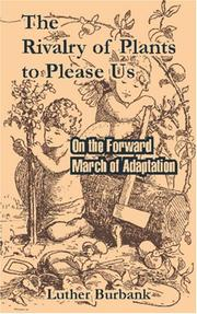 Cover of: The Rivalry of Plants To Please Us: On the Forward March of Adaptation