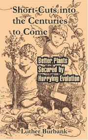 Cover of: Short-Cuts into the Centuries to Come: Better Plants Secured by Hurrying Evolution