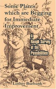Cover of: Some Plants which are Begging for Immediate Improvement