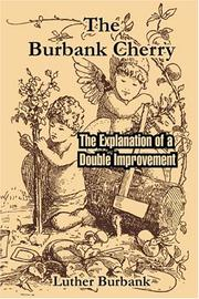Cover of: The Burbank Cherry: The Explanation of a Double Improvement