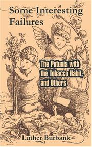 Cover of: Some Interesting Failures: The Petunia with the Tobacco Habit, and Others
