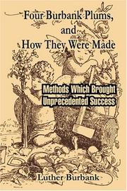 Cover of: Four Burbank Plums, and How They were Made: Methods Which Brought Unprecedented Success