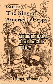 Cover of: Corn: The King of America's Crops: Not Only Better Corn, But a Better Stalk and Why