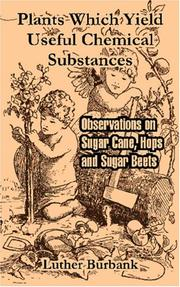 Cover of: Plants Which Yield Useful Chemical Substances: Observations on Sugar Cane, Hops and Sugar Beets