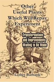 Cover of: Other Useful Plants Which Will Repay Experiment: Transformations and Improvements Waiting to Be Made