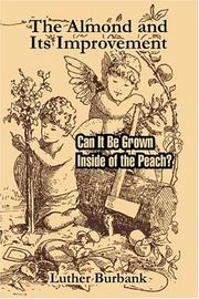 Cover of: The Almond and Its Improvement: Can It Be Grown Inside of the Peach?