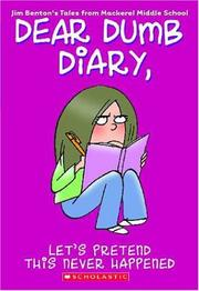 Cover of: Let's Pretend This Never Happened (Dear Dumb Diary #1) | Jim Benton