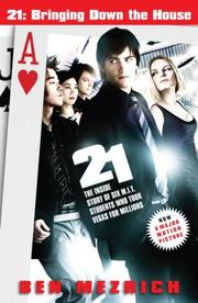 Cover of: 21: Bringing Down the House - Movie Tie-In: The Inside Story of Six M.I.T. Students Who Took Vegas for Millions