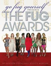 Cover of: Go fug yourself presents the fug awards