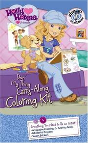 Cover of: Doin' My Thing Carry-Along Coloring Kit (Holly Hobbie & Friends)