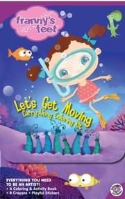 Cover of: Let's Get Moving Carry-Along Coloring Kit (Franny's Feet)