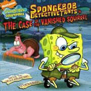 Cover of: SpongeBob DetectivePants in the Case of the Vanished Squirrel