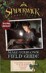 Cover of: Make-Your-Own Field Guide (The Spiderwick Chronicles: Carry Along Coloring Kit)