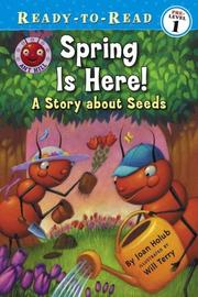 Cover of: Spring Is Here!: A Story About Seeds (Ready-to-Read. Pre-Level 1)