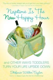 Cover of: Naptime Is the New Happy Hour | Stefanie Wilder-Taylor