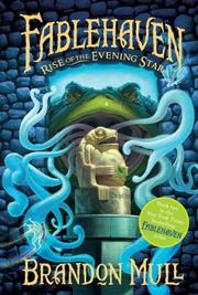 Rise of the Evening Star (Fablehaven) by Brandon Mull