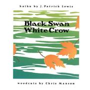 Cover of: Black Swan/White Crow | J. Patrick Lewis