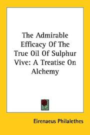 Cover of: The Admirable Efficacy of the True Oil of Sulphur Vive