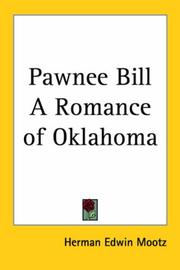 Cover of: Pawnee Bill A Romance of Oklahoma | Herman Edwin Mootz