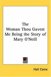 Cover of: The Woman Thou Gavest Me Being the Story of Mary O