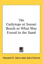 Cover of: The Curlytops at Sunset Beach or What Was Found in the Sand