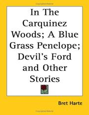 Cover of: In The Carquinez Woods; A Blue Grass Penelope; Devil