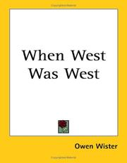 Cover of: When West Was West | Owen Wister