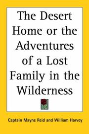 Cover of: The Desert Home or the Adventures of a Lost Family in the Wilderness