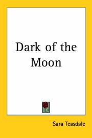 Cover of: Dark of the Moon | Sara Teasdale