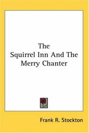 Cover of: The Squirrel Inn and the Merry Chanter
