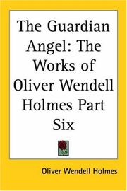 Cover of: The Guardian Angel | Oliver Wendell Holmes, Sr.