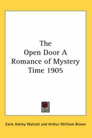 Cover of: The Open Door A Romance of Mystery Time 1905